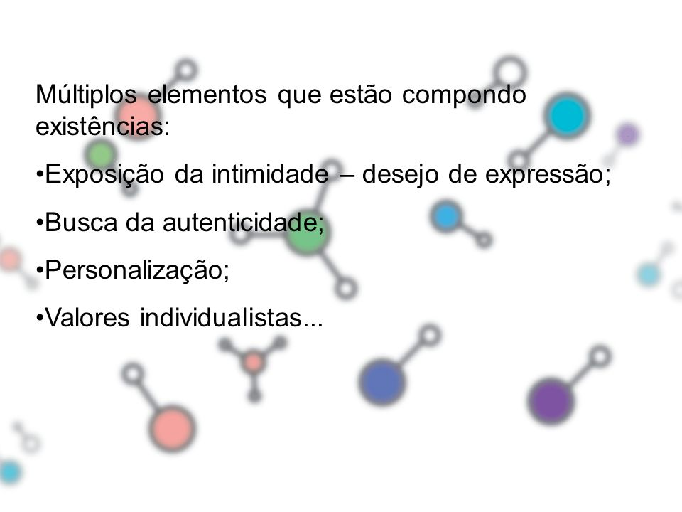 Múltiplos elementos que estão compondo existências: