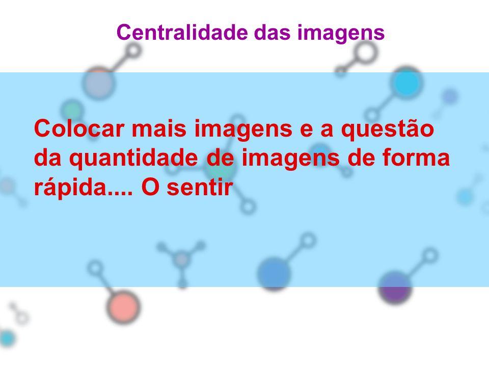 Centralidade das imagens