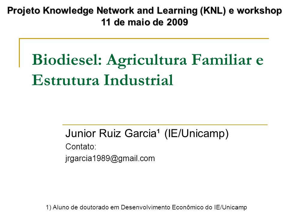 Biodiesel: Agricultura Familiar e Estrutura Industrial