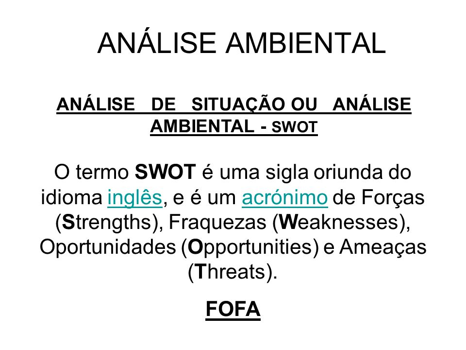 ANÁLISE DE SITUAÇÃO OU ANÁLISE AMBIENTAL - SWOT