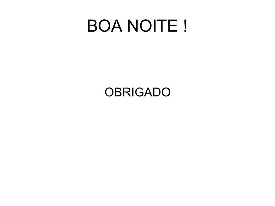 BOA NOITE ! OBRIGADO