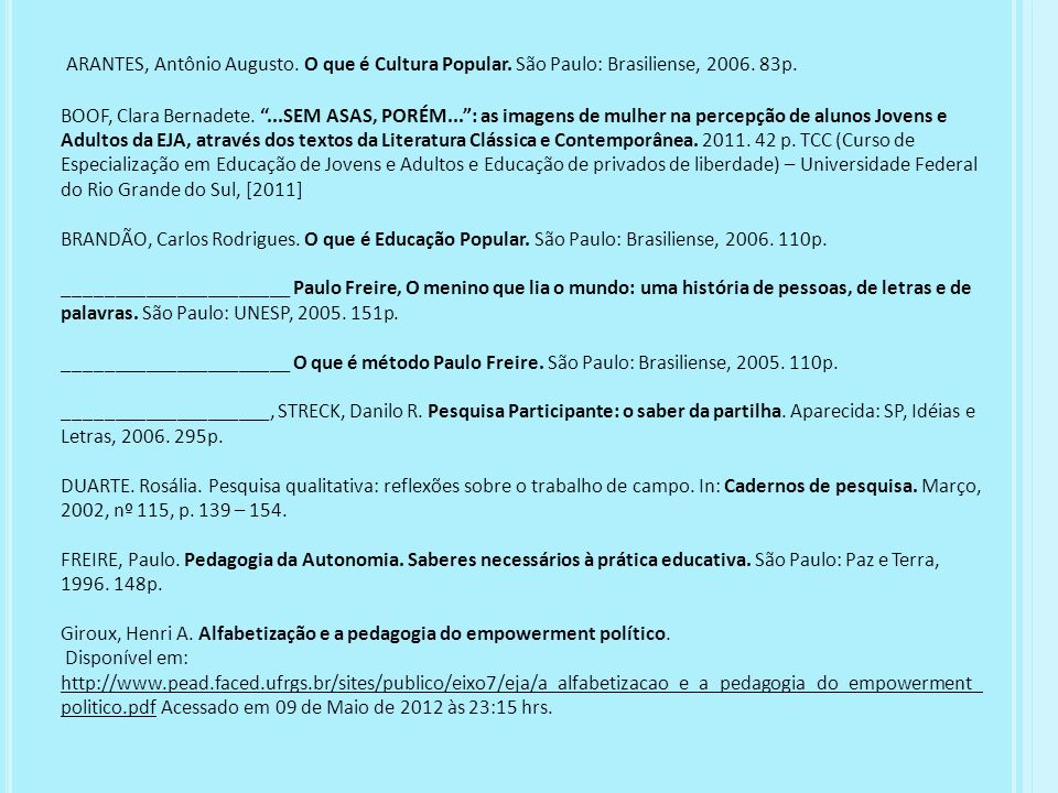 ARANTES, Antônio Augusto. O que é Cultura Popular