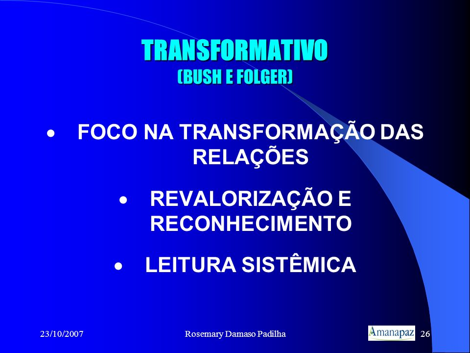 TRANSFORMATIVO (BUSH E FOLGER)