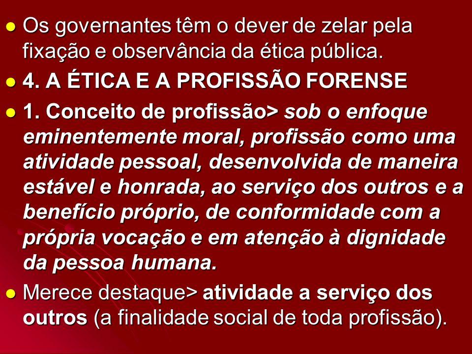 Os governantes têm o dever de zelar pela fixação e observância da ética pública.