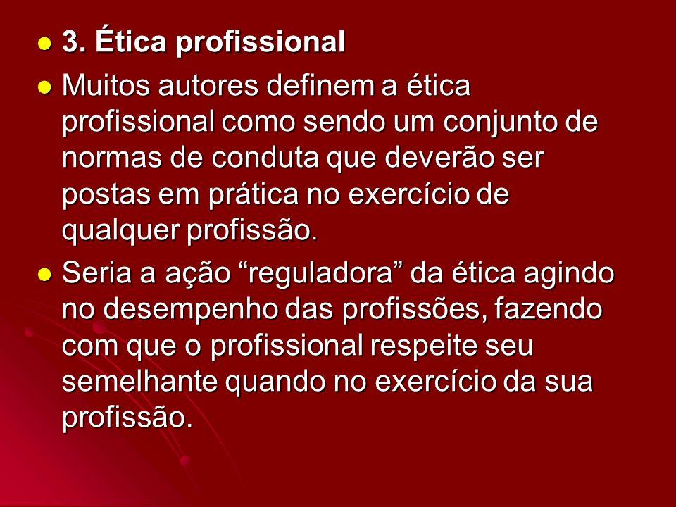3. Ética profissional