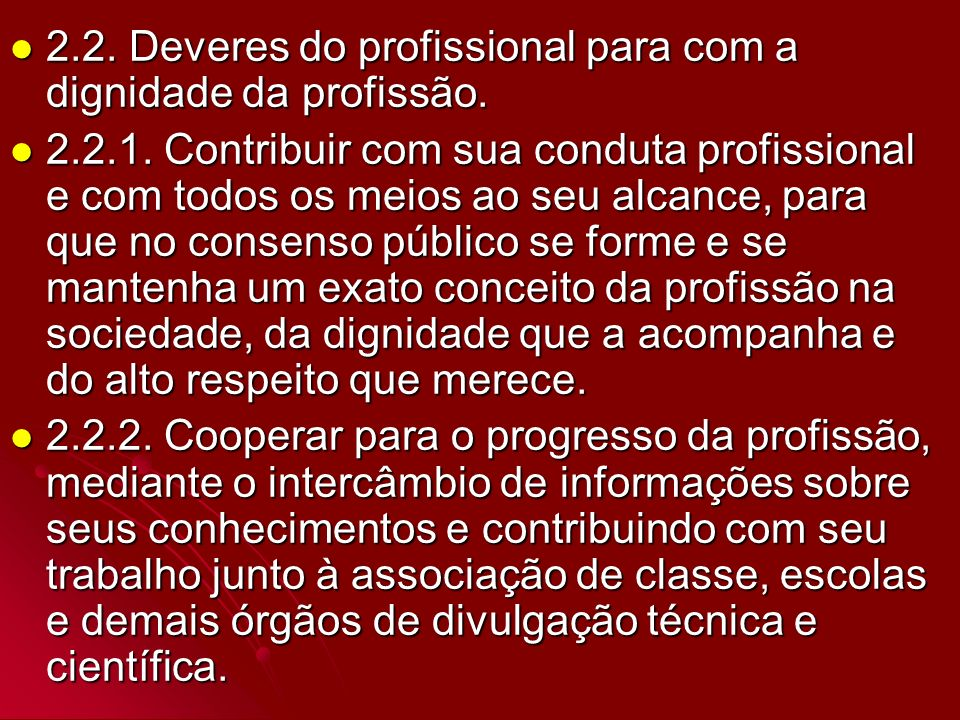 2.2. Deveres do profissional para com a dignidade da profissão.