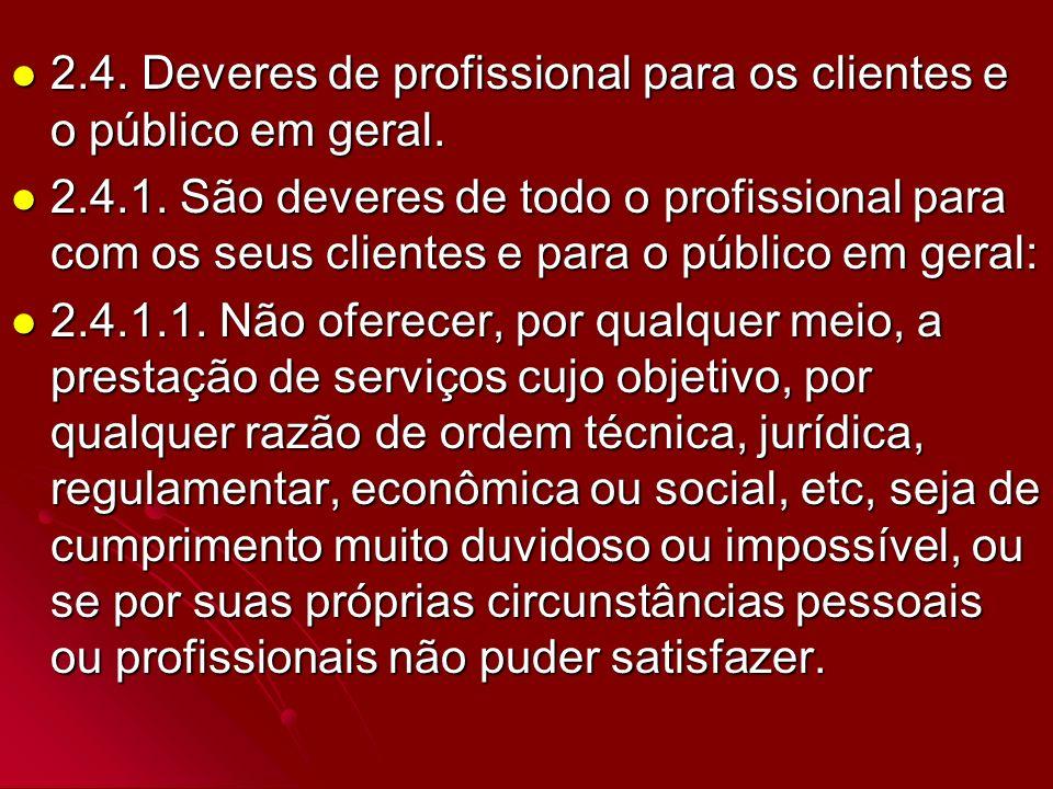 2.4. Deveres de profissional para os clientes e o público em geral.