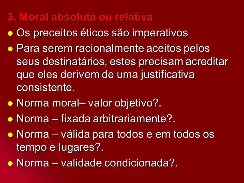 3. Moral absoluta ou relativa