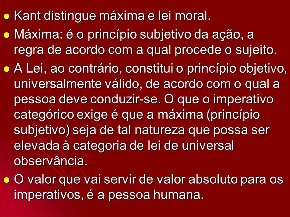 Kant distingue máxima e lei moral.