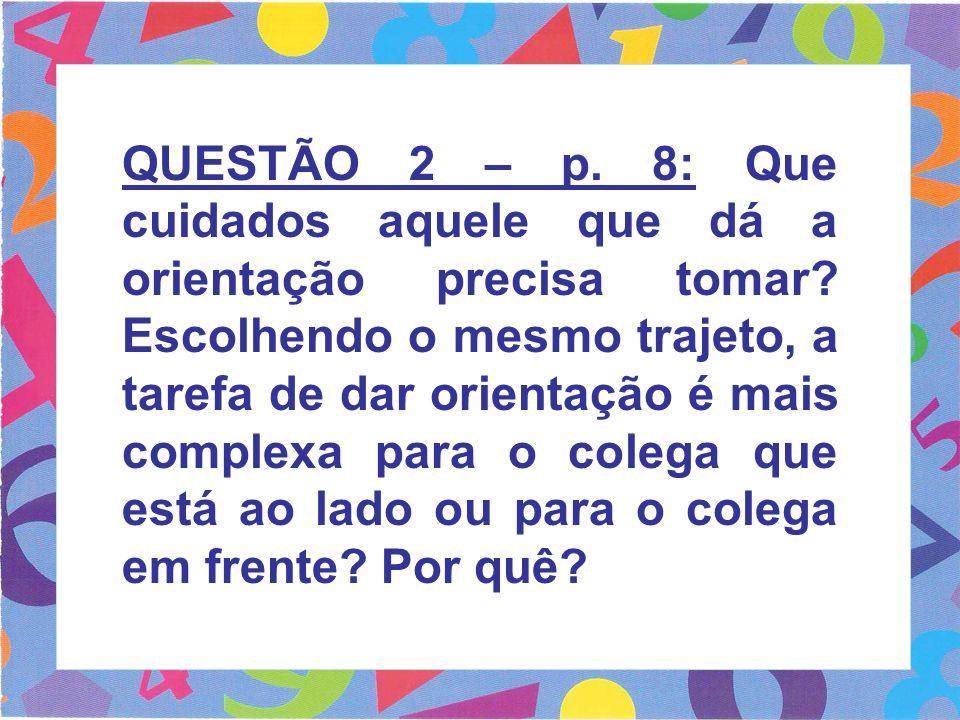 QUESTÃO 2 – p. 8: Que cuidados aquele que dá a orientação precisa tomar.