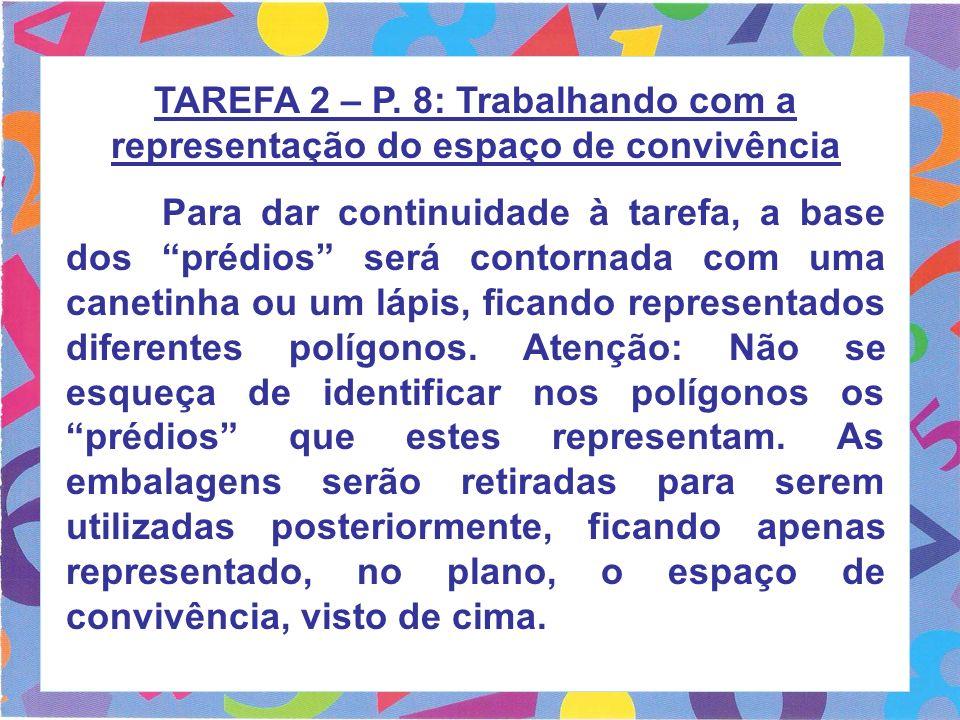 TAREFA 2 – P. 8: Trabalhando com a representação do espaço de convivência