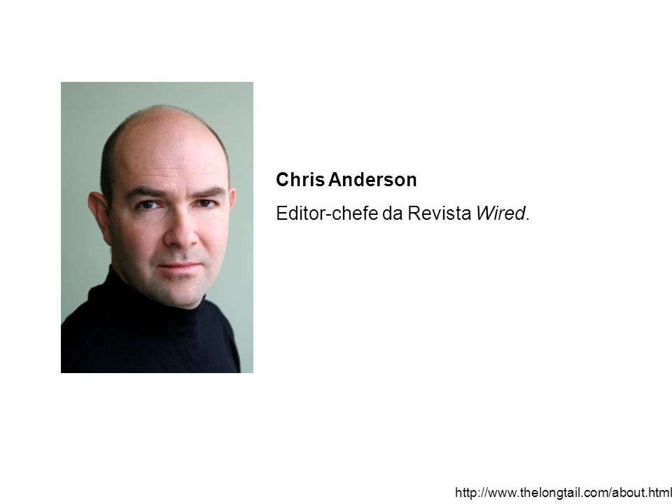 Editor-chefe da Revista Wired.