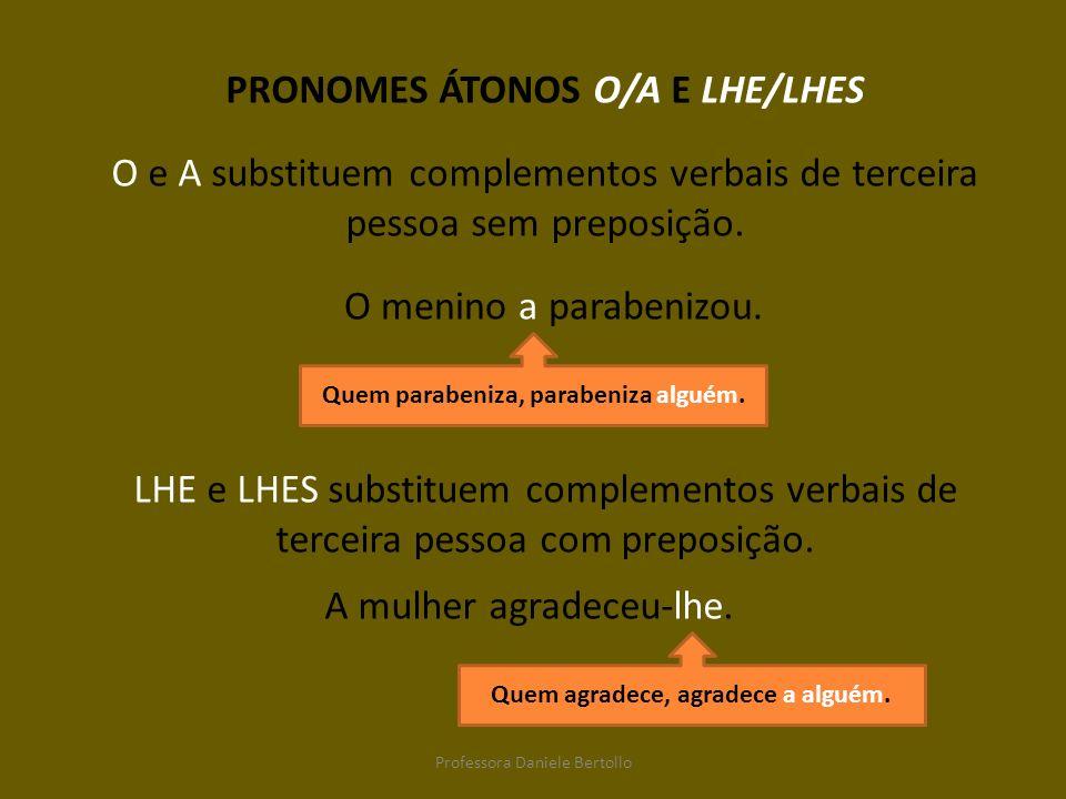 PRONOMES ÁTONOS O/A E LHE/LHES