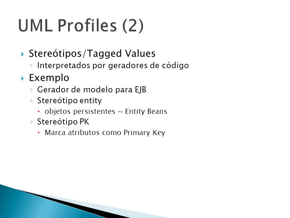 UML Profiles (2) Stereótipos/Tagged Values Exemplo