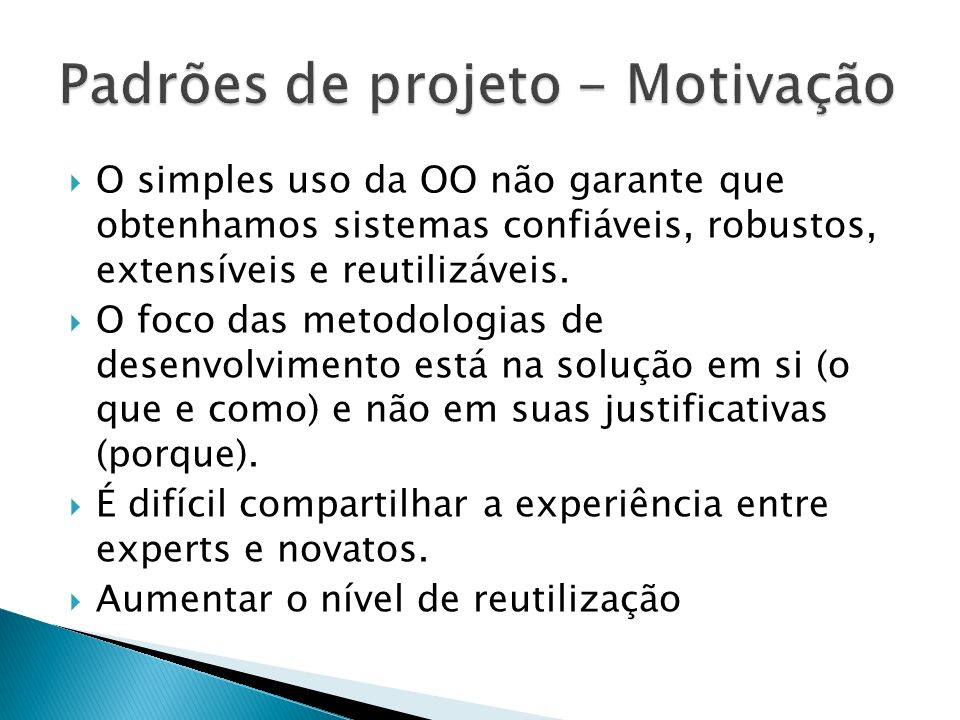 Padrões de projeto - Motivação