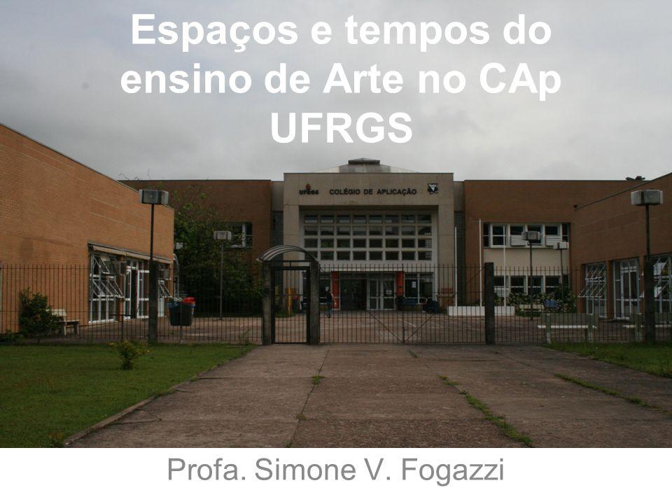 Espaços e tempos do ensino de Arte no CAp UFRGS