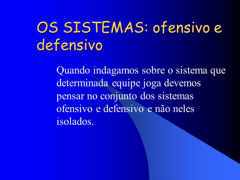 OS SISTEMAS: ofensivo e defensivo