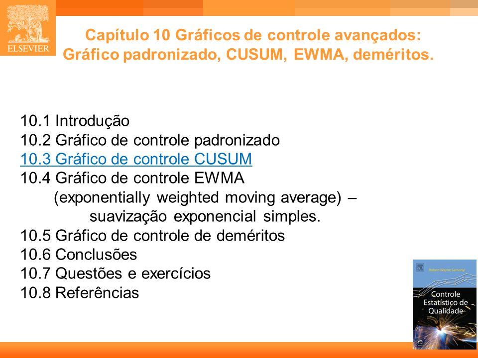 Capítulo 10 Gráficos de controle avançados: Gráfico padronizado, CUSUM, EWMA, deméritos.