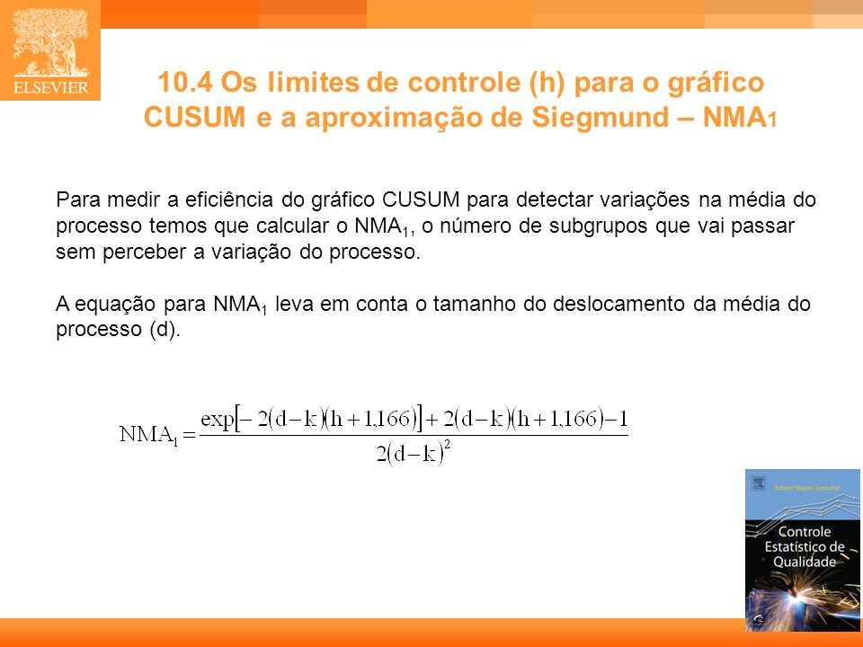 10.4 Os limites de controle (h) para o gráfico CUSUM e a aproximação de Siegmund – NMA1