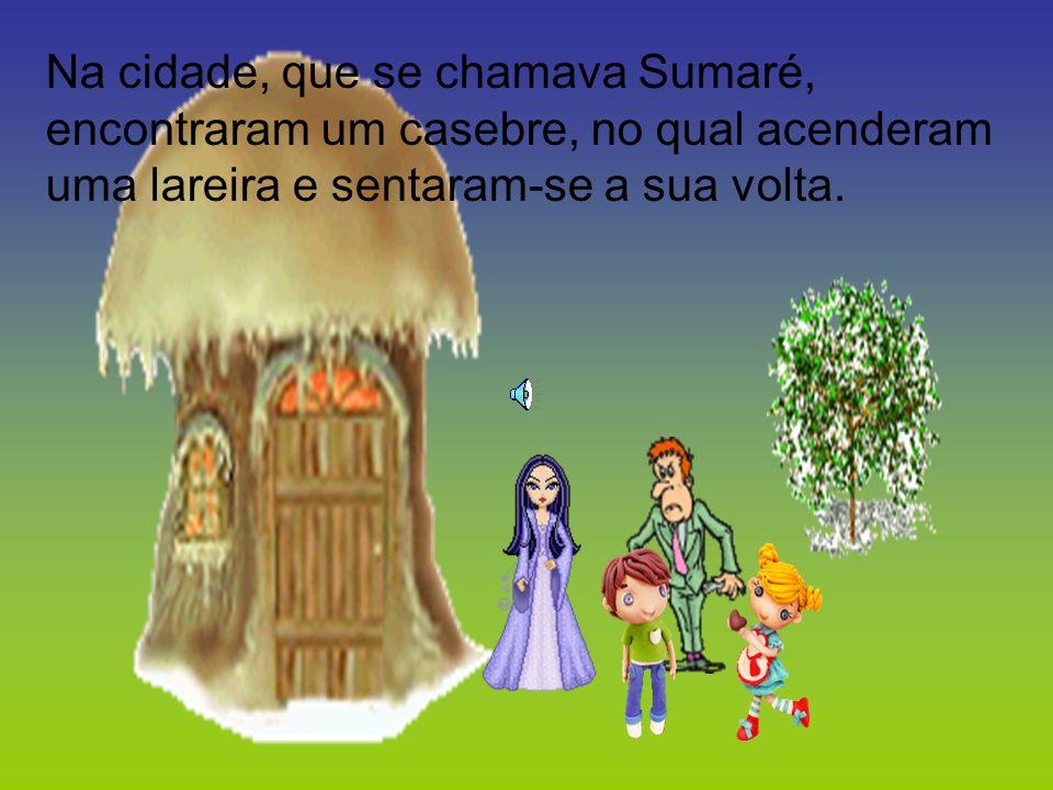 Na cidade, que se chamava Sumaré,