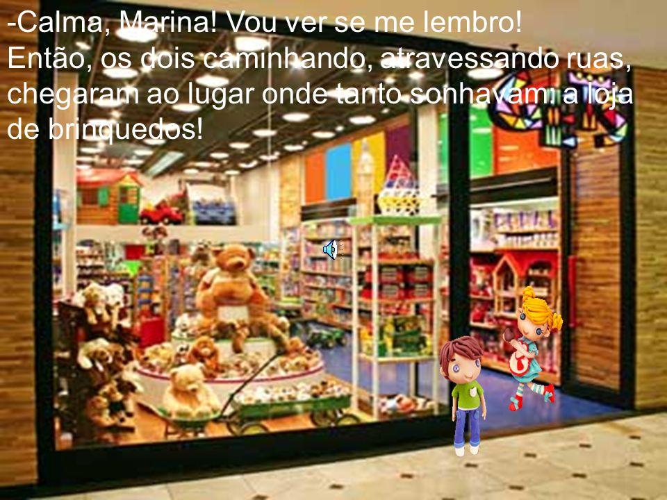 Calma, Marina! Vou ver se me lembro!