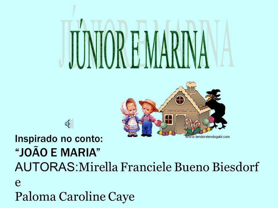 JÚNIOR E MARINA JOÃO E MARIA