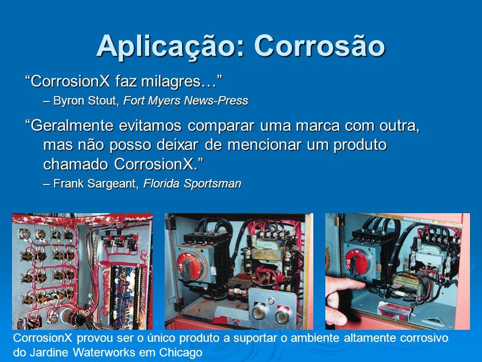 Aplicação: Corrosão CorrosionX faz milagres…