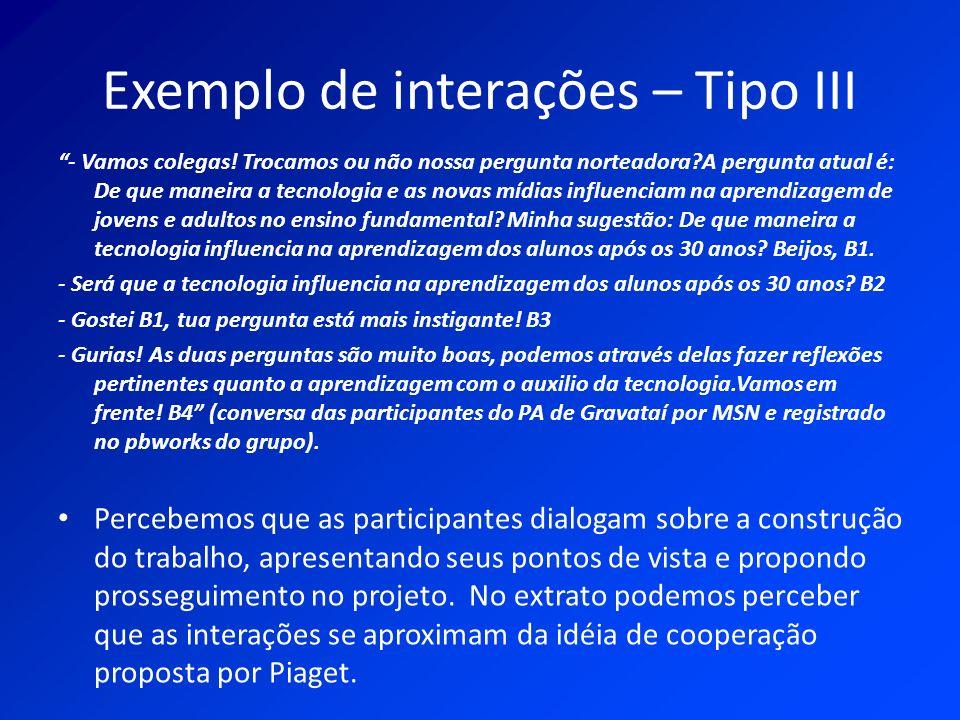Exemplo de interações – Tipo III