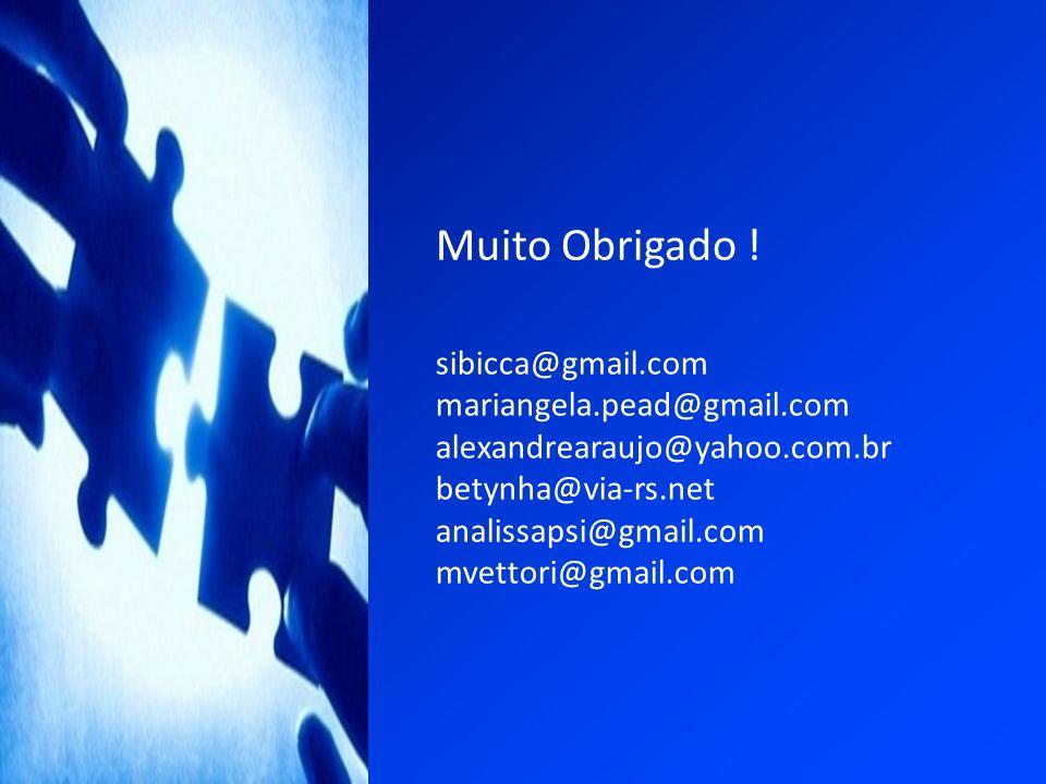 Muito Obrigado ! sibicca@gmail.com mariangela.pead@gmail.com