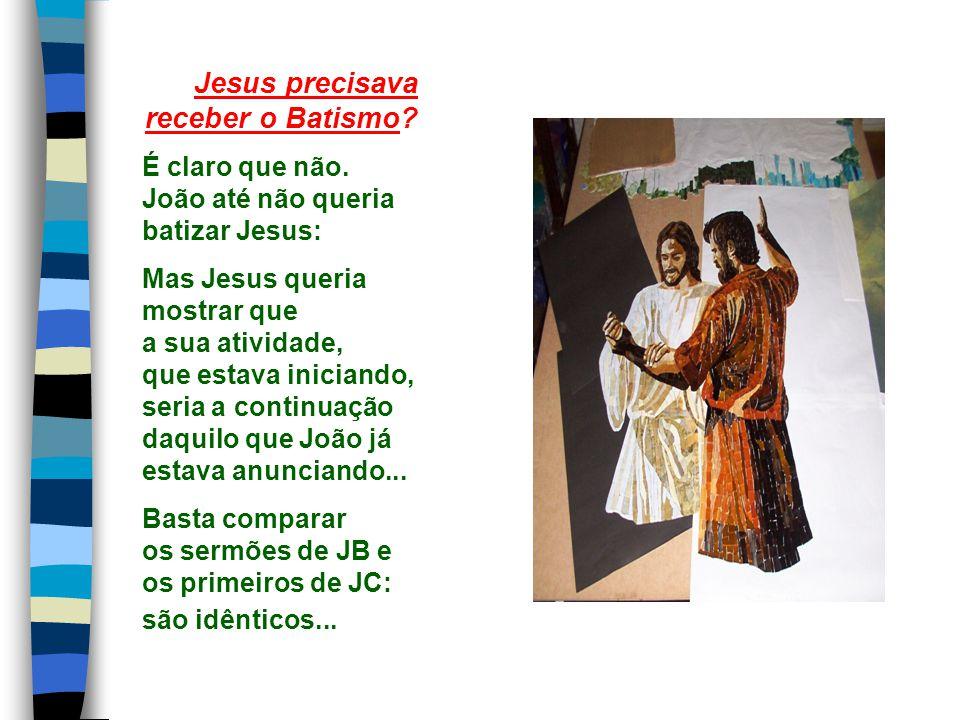 Jesus precisava receber o Batismo