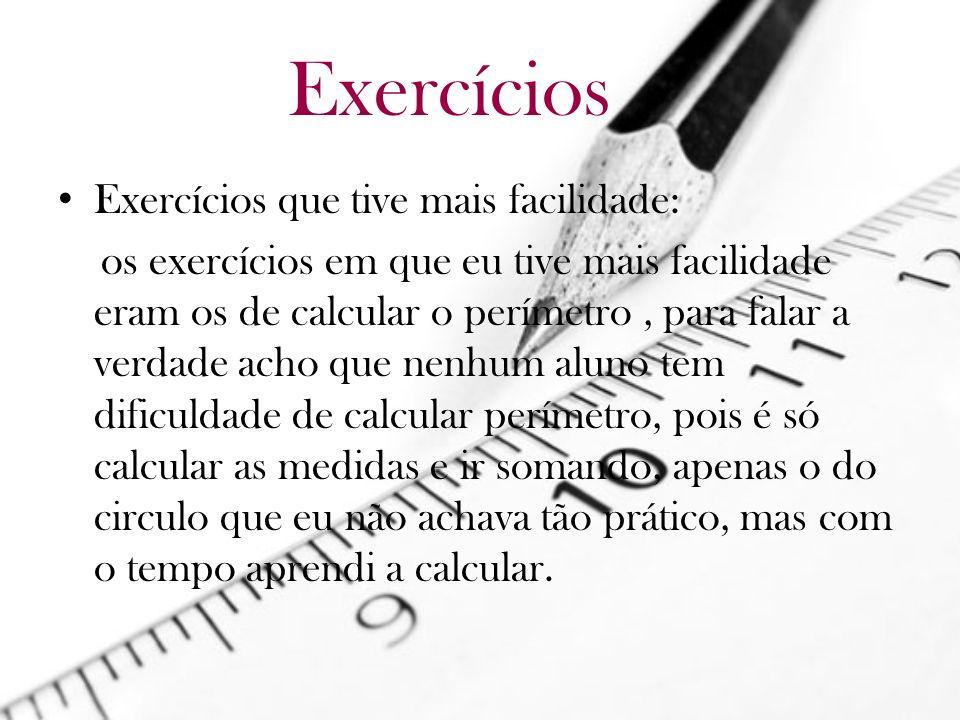 Exercícios Exercícios que tive mais facilidade: