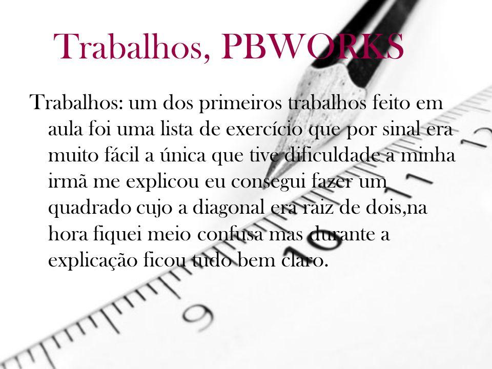 Trabalhos, PBWORKS