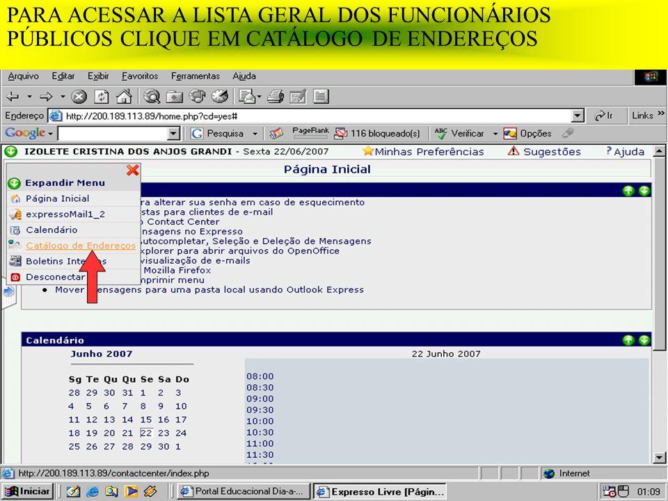 PARA ACESSAR A LISTA GERAL DOS FUNCIONÁRIOS PÚBLICOS CLIQUE EM CATÁLOGO DE ENDEREÇOS