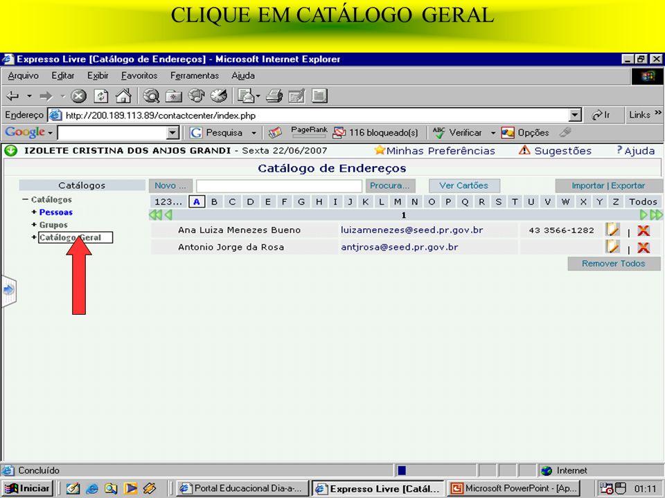 CLIQUE EM CATÁLOGO GERAL