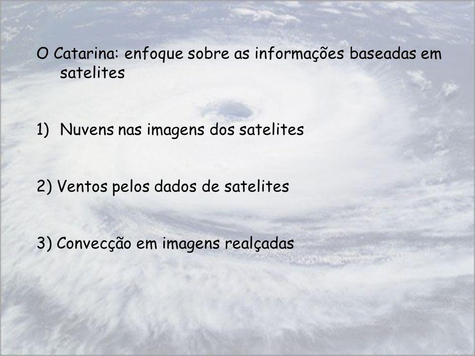 O Catarina: enfoque sobre as informações baseadas em satelites