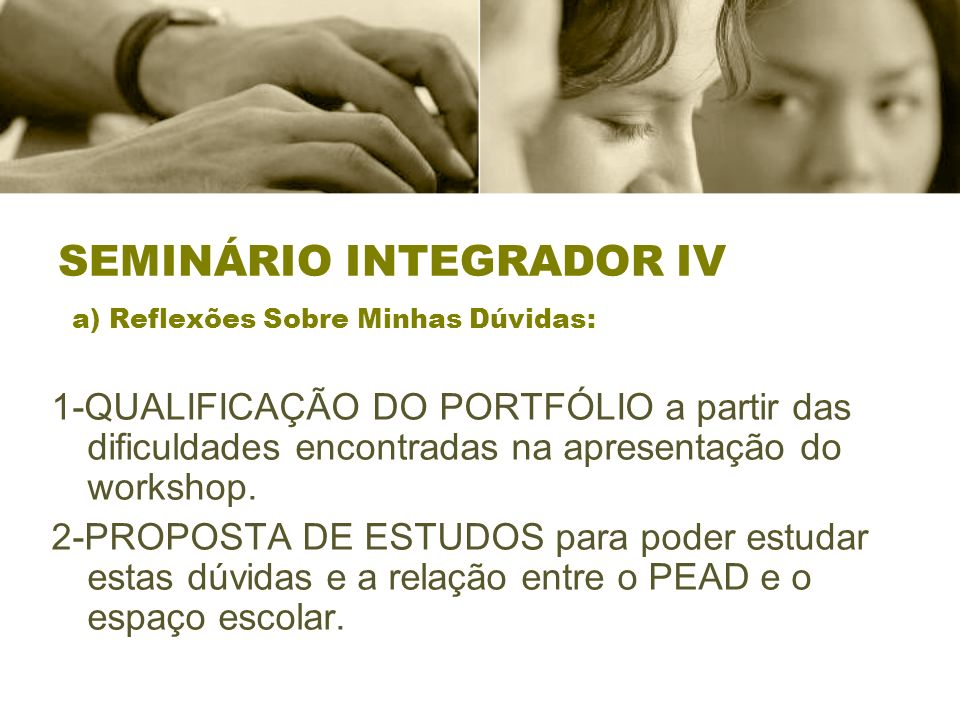 SEMINÁRIO INTEGRADOR IV a) Reflexões Sobre Minhas Dúvidas: