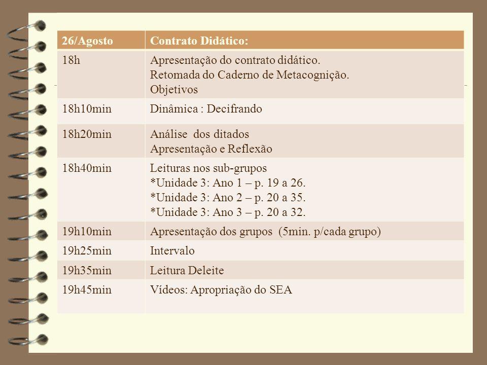 26/Agosto Contrato Didático: 18h. Apresentação do contrato didático. Retomada do Caderno de Metacognição.