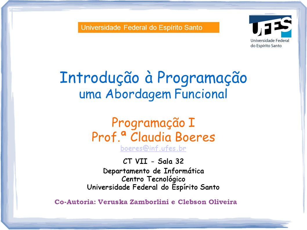 Departamento de Informática Universidade Federal do Espírito Santo