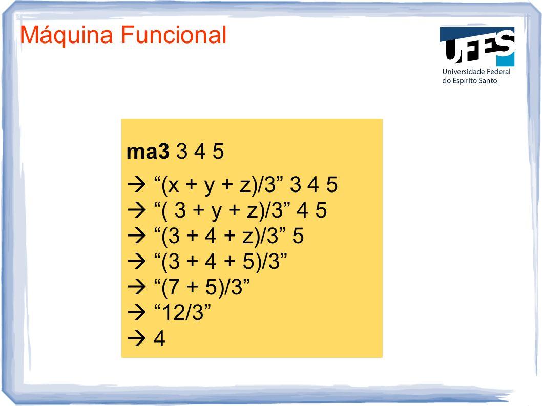 Máquina Funcional ma3 3 4 5  (x + y + z)/3 3 4 5