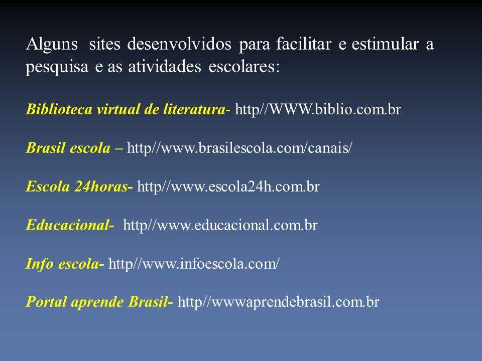 Alguns sites desenvolvidos para facilitar e estimular a pesquisa e as atividades escolares: