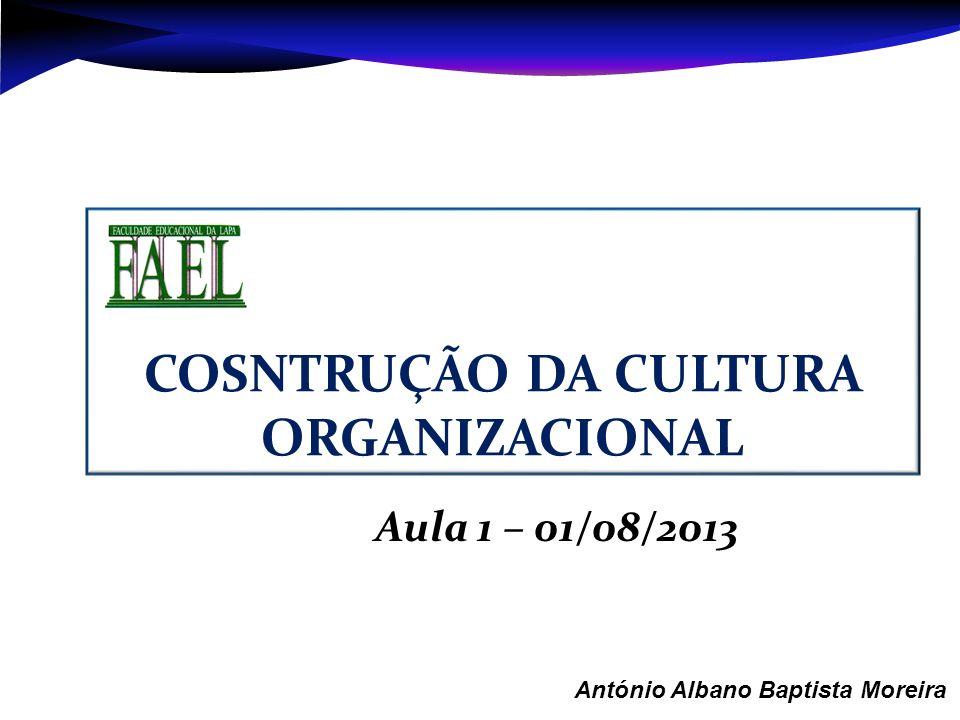 COSNTRUÇÃO DA CULTURA ORGANIZACIONAL