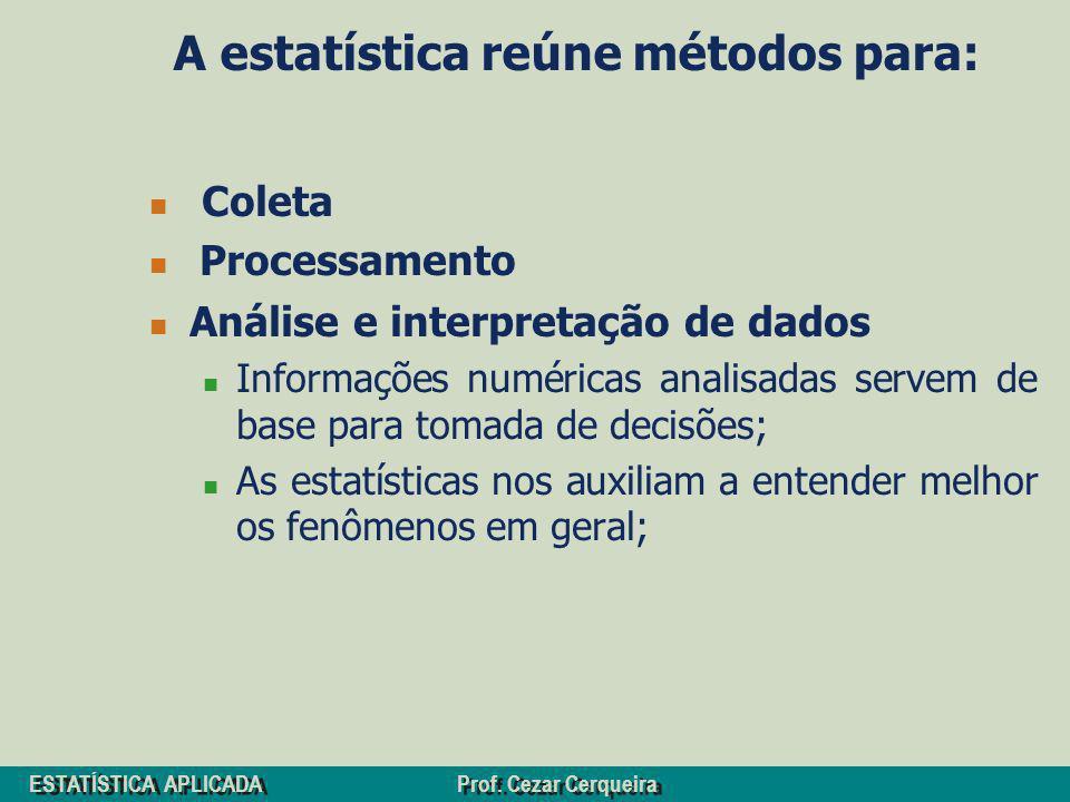A estatística reúne métodos para: