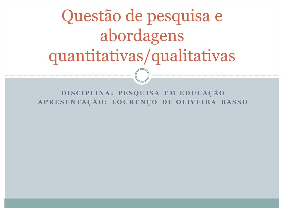 Questão de pesquisa e abordagens quantitativas/qualitativas