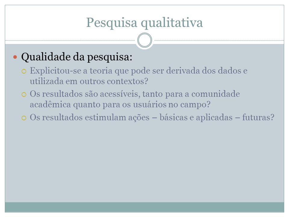 Pesquisa qualitativa Qualidade da pesquisa: