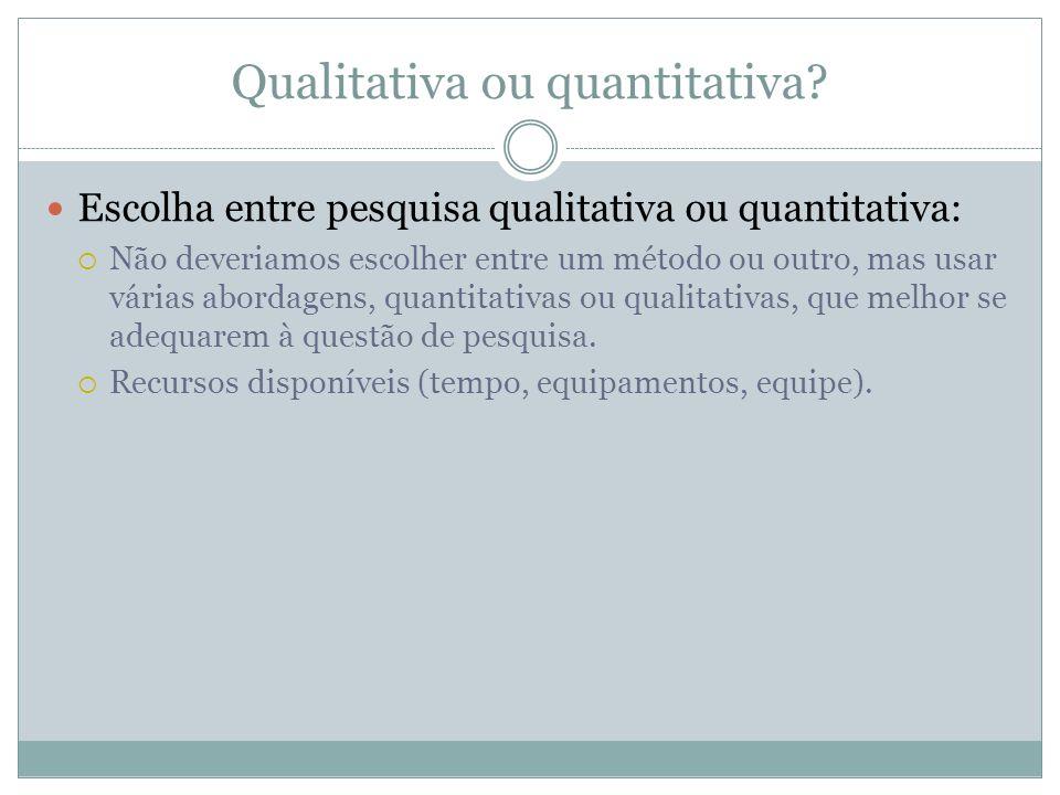 Qualitativa ou quantitativa