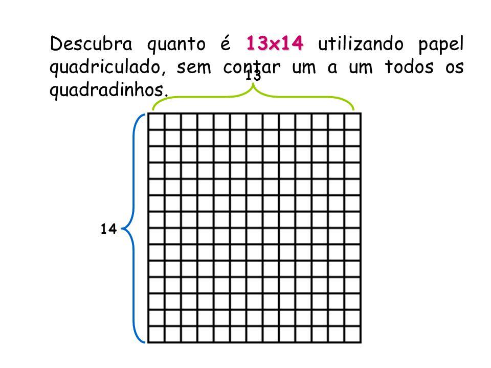 Descubra quanto é 13x14 utilizando papel quadriculado, sem contar um a um todos os quadradinhos.