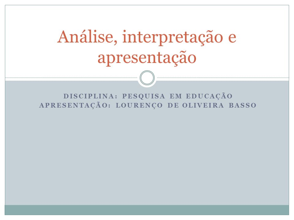 Análise, interpretação e apresentação