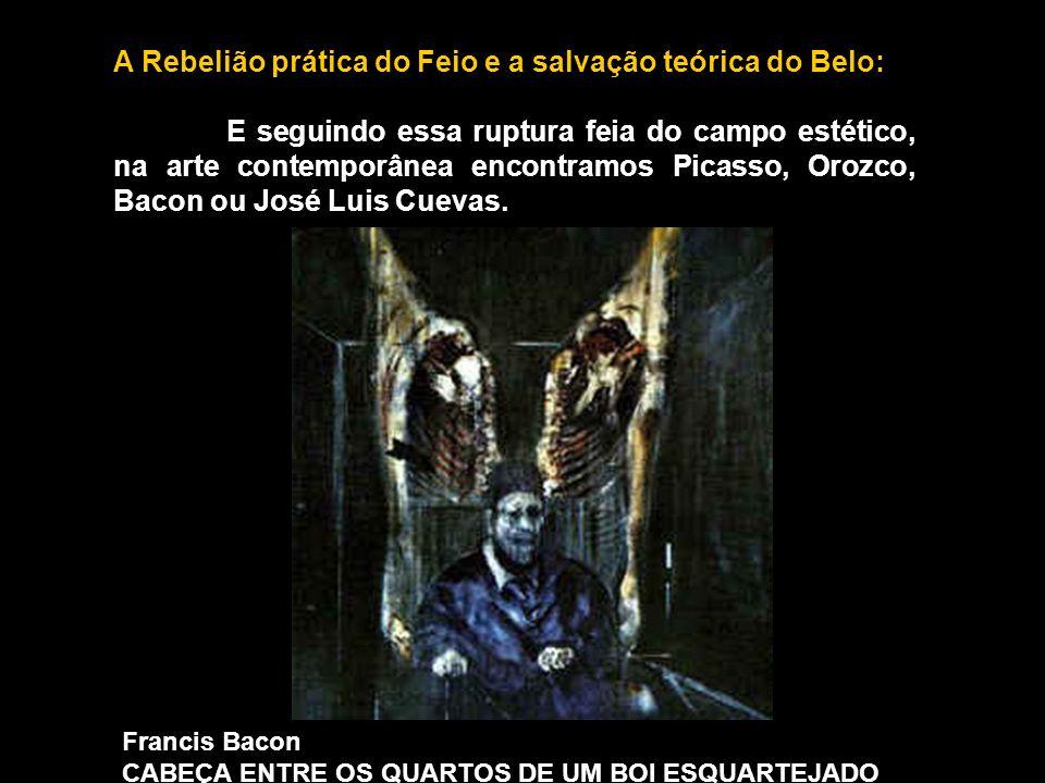 A Rebelião prática do Feio e a salvação teórica do Belo: