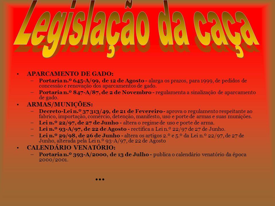 Legislação da caça APARCAMENTO DE GADO: ARMAS/MUNIÇÕES: