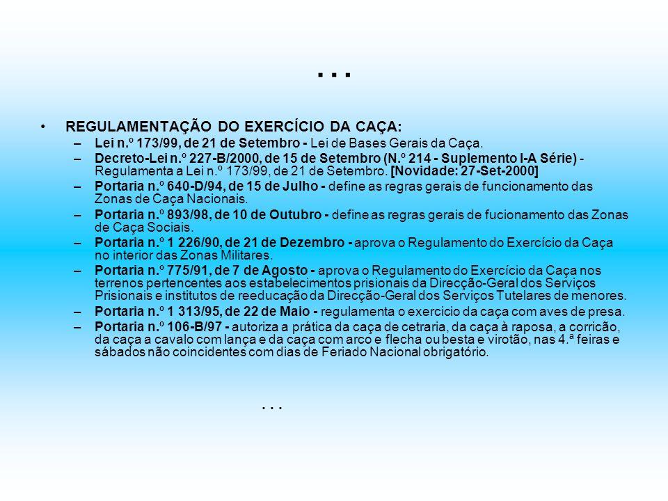 … REGULAMENTAÇÃO DO EXERCÍCIO DA CAÇA: . . .